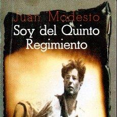 Libros de segunda mano: JUAN MODESTO : SOY DEL QUINTO REGIMIENTO (LAIA, 1978). Lote 173225788