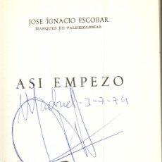 Libros de segunda mano: JOSÉ IGNACIO ESCOBAR. ASÍ EMPEZÓ... MADRID, 1974. REPYGC. GUERRA CIVIL. Lote 173392905