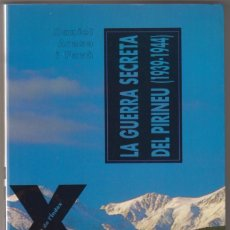 Libros de segunda mano: LA GUERRA SECRETA DEL PIRINEU (1939-1944). Lote 173516477