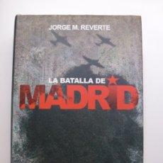 Libros de segunda mano: LA BATALLA DE MADRID. REVERTE. Lote 173562005
