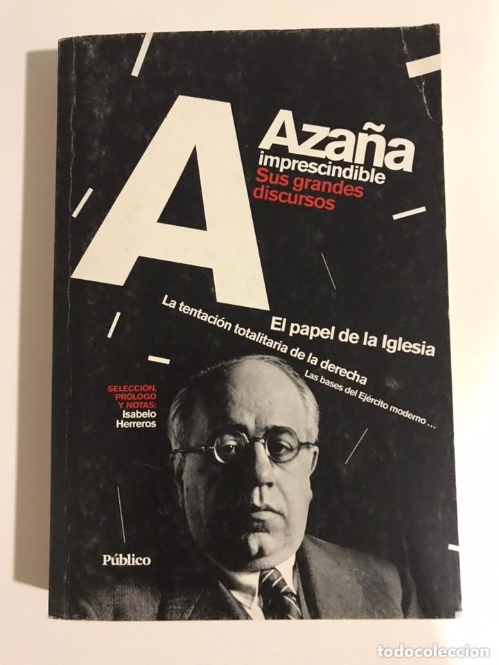 AZAÑA IMPRESCINDIBLE. SUS GRANDES DISCURSOS (Libros de Segunda Mano - Historia - Guerra Civil Española)