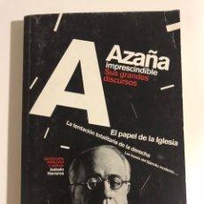 Libros de segunda mano: AZAÑA IMPRESCINDIBLE. SUS GRANDES DISCURSOS. Lote 173592865