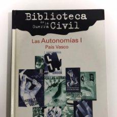 Libros de segunda mano: BIBLIOTECA DE LA GUERRA CIVIL. LAS AUTONOMÍAS I PAÍS VASCO. Lote 173593133