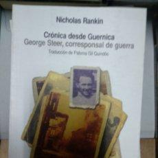 Libros de segunda mano: CRÓNICA DESDE GUERNICA. GEORGE STEER, CORRESPONSAL DE GUERRA. NICHOLAS . Lote 173632548