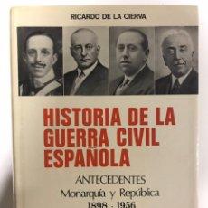 Libros de segunda mano: HISTORIA DE LA GUERRA CIVIL ESPAÑOLA. RICARDO DE LA CIERVA. Lote 173635268