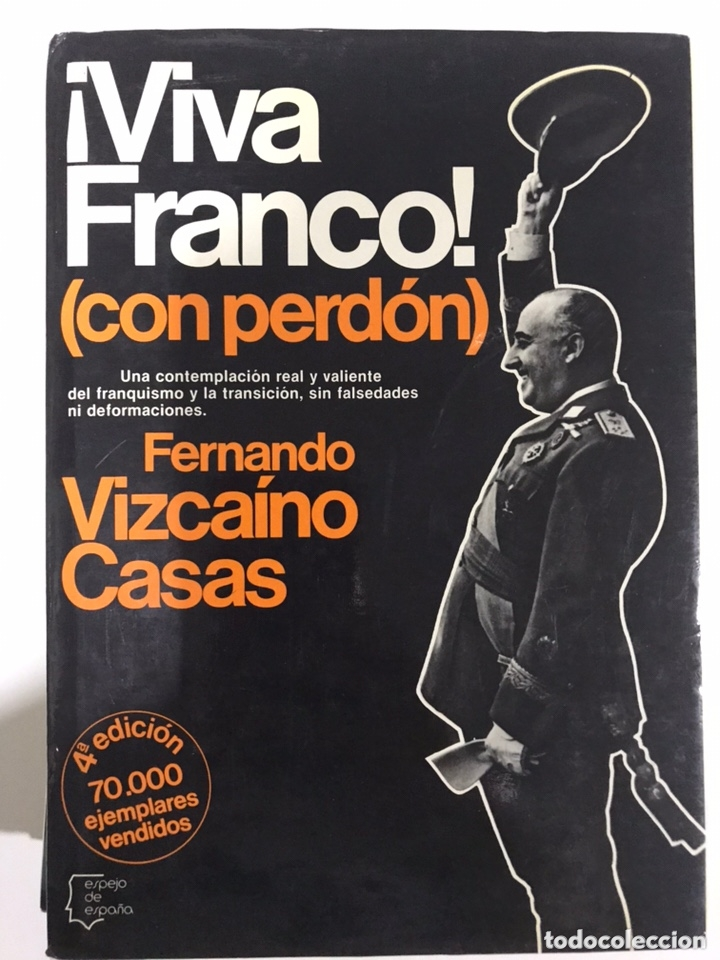 VIVA FRANCO! CON PERDÓN. FERNANDO VIZCAÍNO CASAS (Libros de Segunda Mano - Historia - Guerra Civil Española)