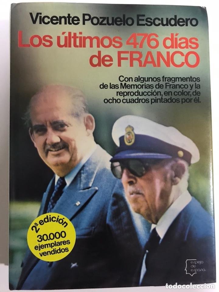 LOS ÚLTIMOS 476 DÍAS DE FRANCO. VICENTE POZUELO ESCUDERO (Libros de Segunda Mano - Historia - Guerra Civil Española)