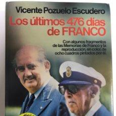 Libros de segunda mano: LOS ÚLTIMOS 476 DÍAS DE FRANCO. VICENTE POZUELO ESCUDERO. Lote 173635789