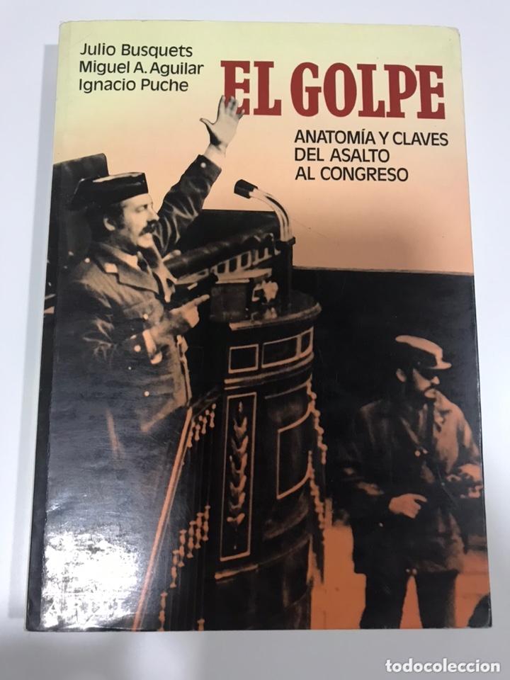 EL GOLPE. ANATOMÍA Y CLAVES DEL ASALTO AL CONGRESO (Libros de Segunda Mano - Historia - Guerra Civil Española)