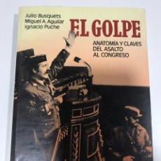 Libros de segunda mano: EL GOLPE. ANATOMÍA Y CLAVES DEL ASALTO AL CONGRESO. Lote 173756095