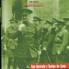 Libros de segunda mano: QUEIPO DE LLANO. GLORIA E INFORTUNIO DE UN GENERAL. - QUEVEDO Y QUEIPO DE LLANO. ANA,. Lote 173734753