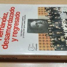 Livros em segunda mão: MIGUEL HERNANDEZ DESAMORDAZADO Y REGRESADO - AGUSTIN SANCHEZ VIDAL/ H201/ GUERRA CIVIL HISTORI. Lote 173884858