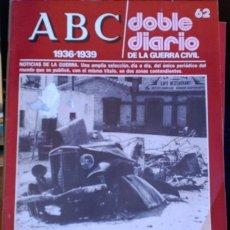 Libros de segunda mano: ABC 1936-1939. DOBLE DIARIO DE LA GUERRA CIVIL. Nº 62.. Lote 173706329