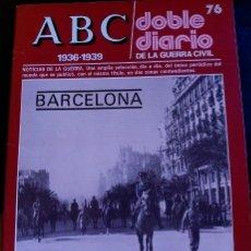 Libros de segunda mano: ABC 1936-1939. DOBLE DIARIO DE LA GUERRA CIVIL. Nº 76.. Lote 173706369