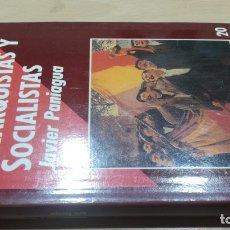 Libros de segunda mano: ANARQUISTAS Y SOCIALISTAS - JAVIER PANIAGUA - HISTORIA 16/ H201/ GUERRA CIVIL HISTORIA. Lote 173945479
