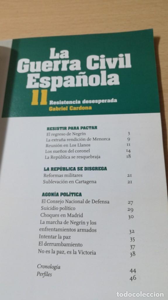 Libros de segunda mano: LA GUERRA CIVIL ESPAÑOLA II - RESISTENCIA DESESPERADA - GABRIEL CARDONA/ I-304/ GUERRA CIVIL H - Foto 7 - 173945500