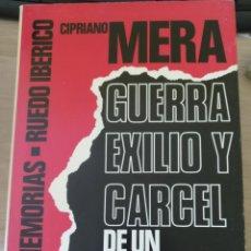 Libros de segunda mano: GUERRA, EXILIO Y CARCEL DE UN ANARCOSINDICALISTA. - MERA, CIRPIANO.. Lote 194651515