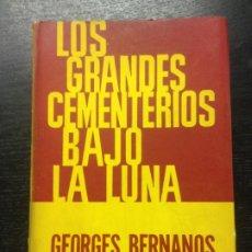 Libros de segunda mano: LOS GRANDES CEMENTERIOS BAJO LA LUNA, BERNANOS, GEORGES, 1964. Lote 195276006