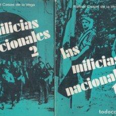 Libros de segunda mano: RAFAEL CASAS DE LA VEGA. LAS MILICIAS NACIONALES. 2 VOLS. MADRID, EDITORA NACIONAL, 1977.. Lote 174270104