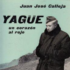 Libros de segunda mano: JUAN JOSE CALLEJA. YAGÜE, UN CORAZÓN AL ROJO. BARCELONA, JUVENTUD, 1963.. Lote 174335525