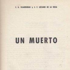 Libros de segunda mano: F.A. VILARRUBIAS Y J.F. LIZCANO DE LA ROSA. UN MUERTO. BARCELONA, ED. PENTÁGONO, 1961.. Lote 174335732