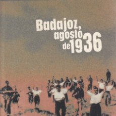 Libros de segunda mano: VARIOS AUTORES. BADAJOZ, AGOSTO DE 1936. BADAJOZ, 1997. Lote 174338457
