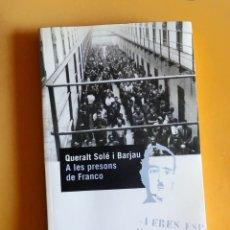 Libros de segunda mano: A LES PRESONS DE FRANCO.- QUERALT SOLÉ I BARJAU. Lote 174494462