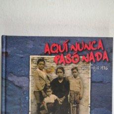 Libros de segunda mano: AQUÍ NUNCA PASO NADA, LA RIOJA 1936. Lote 174529694
