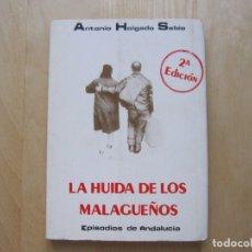 Libros de segunda mano: LA HUIDA DE LOS MALAGUEÑOS (EPISODIOS DE ANDALUCÍA). ANTONIO HOLGADO SABIO. Lote 174582393