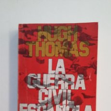 Libros de segunda mano: LA GUERRA CIVIL ESPAÑOLA VOLUMEN I. HUGH THOMAS. EDICIONES GRIJALBO. TDK413. Lote 174881479
