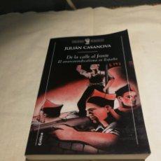 Libros de segunda mano: DE LA CALLE AL FRENTE EL ANARCOSINDICALISMO EN ESPAÑA JULIÁN CASANOVA. Lote 243533500