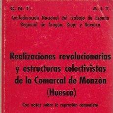 Libros de segunda mano: REALIZACIONES REVOLUCIONARIAS Y ESTRUCTURAS COLECTIVISTAS...MONZÓN ( HUESCA ) / CNT. 1977. 18X12CM.. Lote 174920917