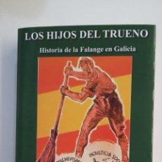 Libros de segunda mano: LOS HIJOS DEL TRUENO HISTORIA DE LA FALANGE EN GALICIA. JOSE LUIS JEREZ RIESCO. TDK414. Lote 174922927
