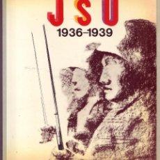 Libros de segunda mano: J. S. U. 1936-1939. VARIOS. AJUNTAMENT DE VALENCIA 1987. Lote 174986770
