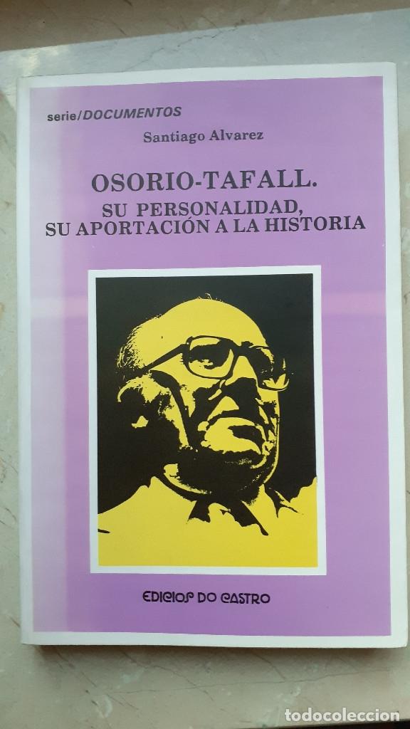 OSORIO TAFALL. SU PERSONALIDAD, APORTACION A LA HISTORIA. FIRMA AUTOR EN 1993: SANTIAGO ALVAREZ (Libros de Segunda Mano - Historia - Guerra Civil Española)