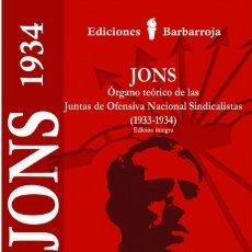 Libros de segunda mano: JONS ÓRGANO TEÓRICO JUNTAS DE OFENSIVA NACIONAL SINDICALISTA 1933-1934 (FALANGE, RAMIRO LEDESMA). Lote 175206610