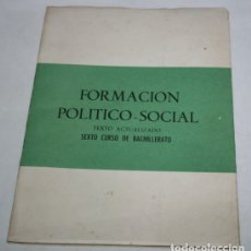 Libros de segunda mano: FORMACION POLITICO-SOCIAL, SEXTO CURSO DE BACHILLERATO, ALMENA 1972 AL 76, LIBRO. Lote 175295700