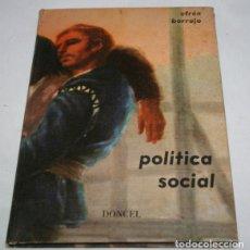 Libros de segunda mano: POLITICA SOCIAL, EFREN BORRAJO, DONCEL 1968, FALANGE, BUEN ESTADO, LIBRO. Lote 175297905