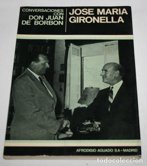 CONVERSACIONES CON DON JUAN DE BORBON, JOSE MARIA GIRONELLA, AGUADO 1ª ED. 1968, LIBRO (Libros de Segunda Mano - Historia - Guerra Civil Española)