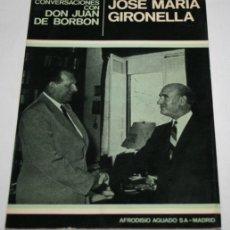Libros de segunda mano: CONVERSACIONES CON DON JUAN DE BORBON, JOSE MARIA GIRONELLA, AGUADO 1ª ED. 1968, LIBRO. Lote 175298254