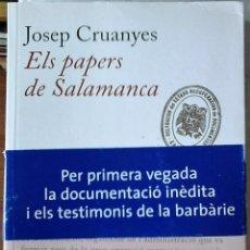 Libros de segunda mano: JOSEP CRUANYES - ELS PAPERS DE SALAMANCA (CATALÁN). Lote 166103478