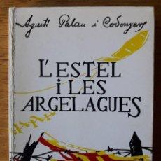 Libros de segunda mano: L'ESTEL I LES ARGELAGUES / AGUSTÍ PALAU I CODONYERS / 1ª EDICION 1985 / EN CATALÁN / 1000 EJEMPLARES. Lote 175521579