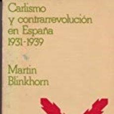 Libros de segunda mano: CARLISMO Y CONTRARREVOLUCION EN ESPAÑA 1931-1939. MARTIN BLINKHORN. . Lote 175701490