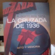 Libros de segunda mano: LA CRUZADA DE 1936. MITO Y MEMORIA - REIG TAPIA, ALBERTO. Lote 175762233