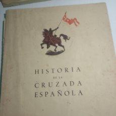 Libros de segunda mano: HISTORIA DE LA CRUZADA ESPAÑOLA. Lote 175867500