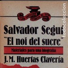 Libros de segunda mano: HUERTAS CLAVERÍA : SALVADOR SEGUÍ EL NOI DEL SUCRE - MATERIALES PARA UNA BIOGRAFÍA (LAIA, 1976). Lote 176169365