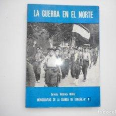 Libros de segunda mano: LA GUERRA EN EL NORTE. MONOGRAFÍAS DE LA GUERRA DE ESPAÑA. NÚMERO 4 Y95940. Lote 176250209