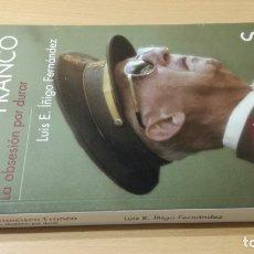 Libros de segunda mano: FRANCISCO FRANCO - LA OBSESION POR DURAR - LUIS E IÑIGO FERNANDEZ/ L - 101. Lote 176252128