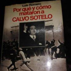 Libros de segunda mano: POR QUÉ Y CÓMO MATARON A CALVO SOTELO. L. ROMERO. PLANETA. 1982.. Lote 176393664