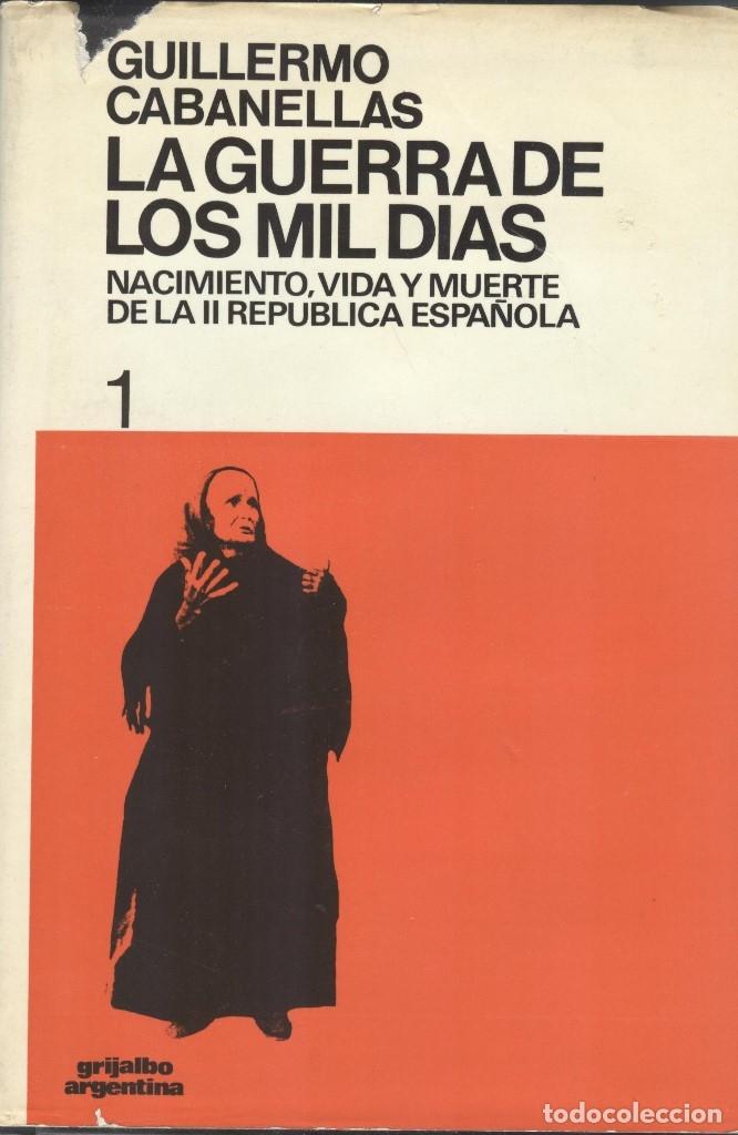 LA GUERRA DE LOS MIL DÍAS DE GUILLERMO CABANELLAS. 2 TOMOS (Libros de Segunda Mano - Historia - Guerra Civil Española)